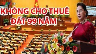 Tin Mới từ QUỐC HỘI : Không cho nước ngoài THUÊ ĐẤT 99 NĂM và xem xét lại dự án luật ĐẶC KHU KINH TẾ