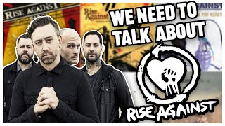 WE NEED TO TALK ABOUT RISE AGAINST