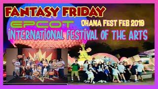 🔴LIVE.Fantasy Friday at The Epcot International Festival of the Arts. Ohana Fest Feb. 2019.