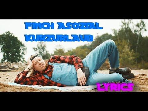 """Lyrics zu """"KURZURLAUB - FiNCH ASOZiAL"""""""