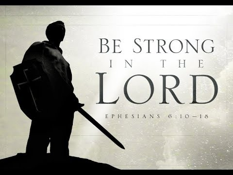 My Brethren, Be Strong In The Lord
