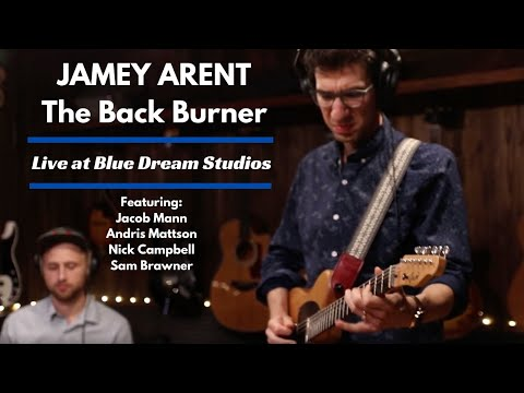 JAMEY ARENT- The Back Burner (Live at Blue Dream Studios)
