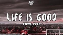 Future, Drake - Life Is Good (Lyrics)