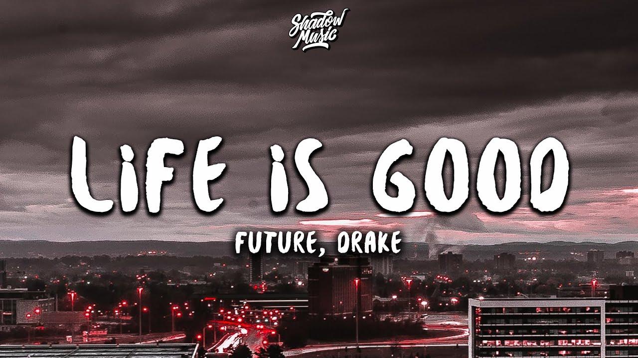 Download Future, Drake - Life Is Good (Lyrics)