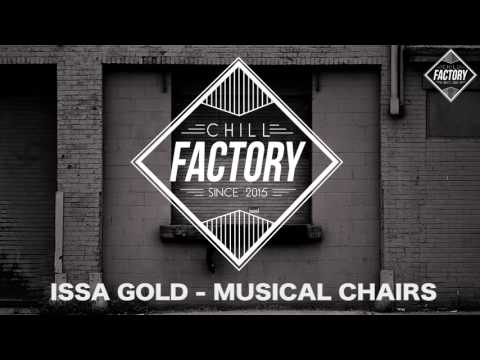 Issa Gold - Musical Chairs