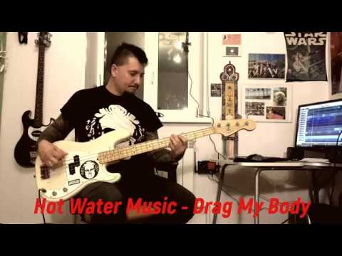 Hot Water Music - Drag My Body (bass cover)