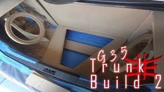 Focal Vip Infiniti G35 - Trunk Build Part 2