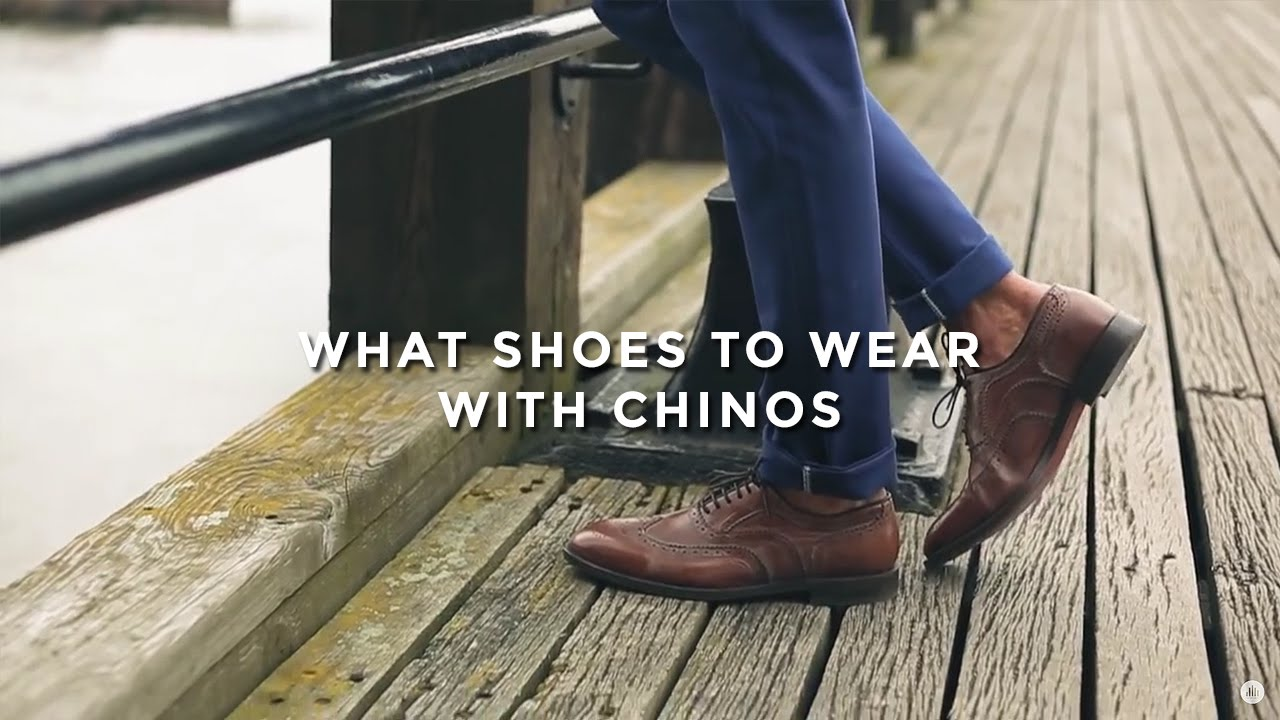 ee8ee41fa9b5 What Shoes to Wear with Chinos - YouTube