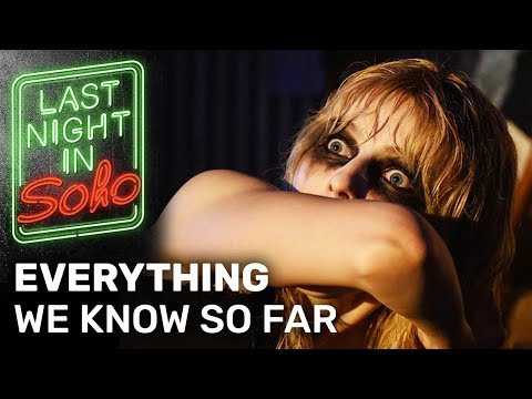 Last Night in Soho 2021 | Edgar Wright's Next Film | Plot, Cast, Theories, Predictions