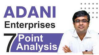 Adani Enterprises - 7 Point Analysis | Yadnya Team