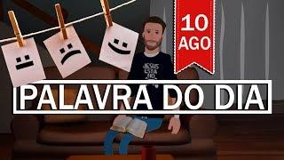 PALAVRA DE DEUS PARA HOJE, DIA 10 DE AGOSTO | ANIMA GOSPEL