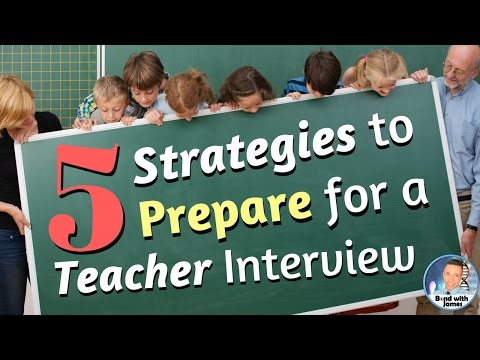 How to Prepare for a Teacher Interview - 5 Interview Strategies for New and Veteran Teachers