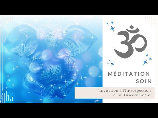 Méditation Soin Invitation a intériorisation et au discernement