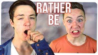"""RATHER BE"" - Clean Bandit (feat. Jess Glynne) PARODIE"