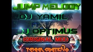 Jump Melody - Dj Yamil Ft Dj Optimus [Tribal Costeño 2014]