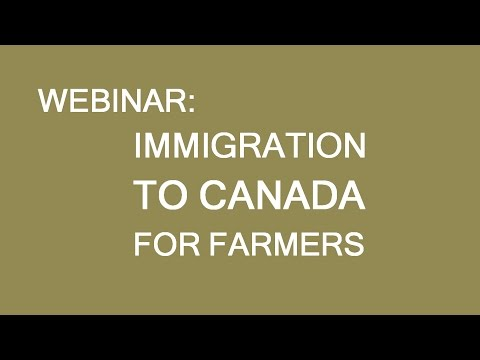 Free webinar: Immigration to Canada for farmers