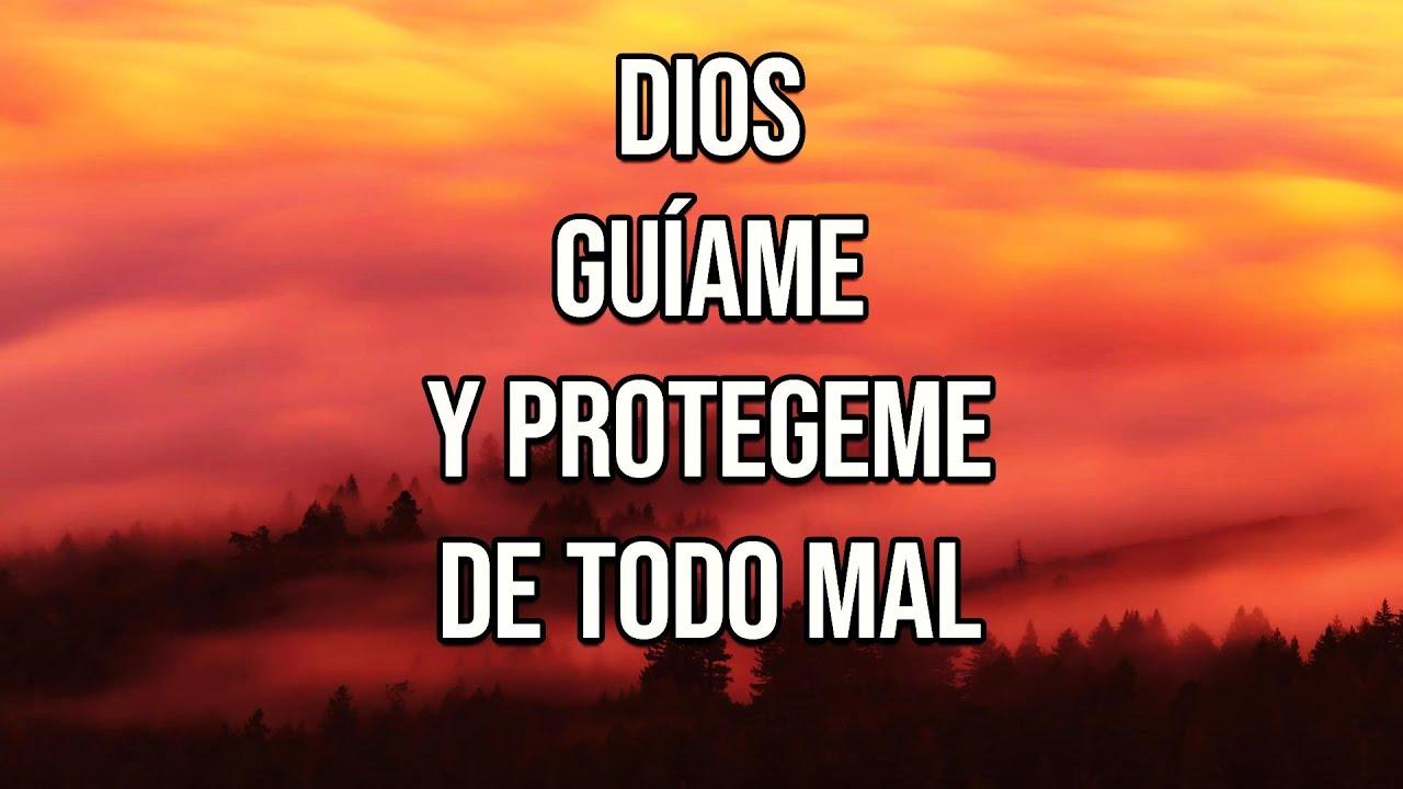 DIOS GUÍAME Y PROTEGEME DE TODO MAL Reflexiones Diarias, Cortas, de Vida, del Alma, Frases, Oración.
