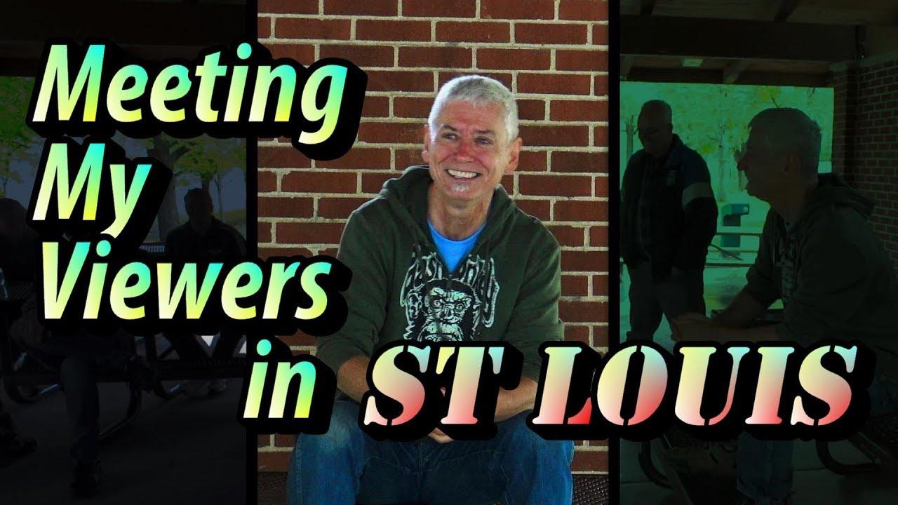 Meeting My Viewers in St Louis