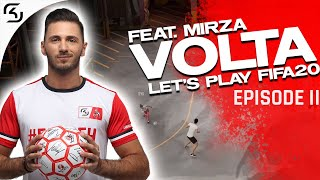 LET'S PLAY VOLTA feat. Mirza EPISODE 2 | SK FIFA 20