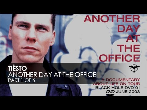 Tiësto - Another Day At The Office [Part 1 of 6]