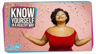 How to Get to Know Yourself in a Healthy Way