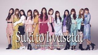 IZ*ONE - Suki to Iwasetai [Lirik Indonesia]