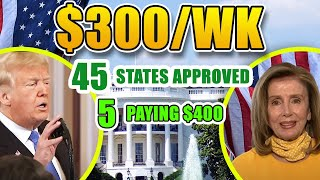 45 STATES APPROVED FOR EXTRA $300 WEEKLY UNEMPLOYMENT BENEFITS | FIVE STATES PAYING FULL $400/WEEK
