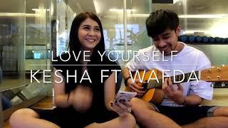 Kesha Ratuliu ft Wafda Saifan - Love Yourself💕