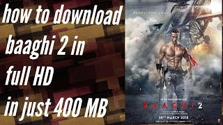 How to download baaghi 2 Full hd in just 400mb