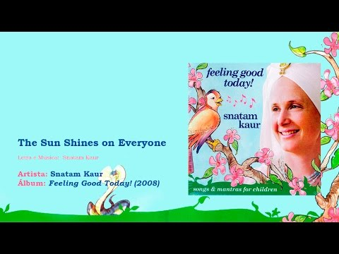 Snatam Kaur - The Sun Shines on Everyone | Letra | Lyric | [PT] [EN]