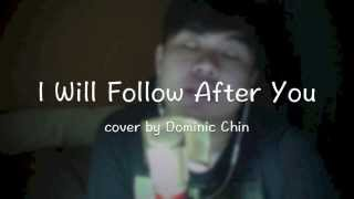 I Will Follow After You - Pastor Benjamin: cover by Dominic Chin *updated*