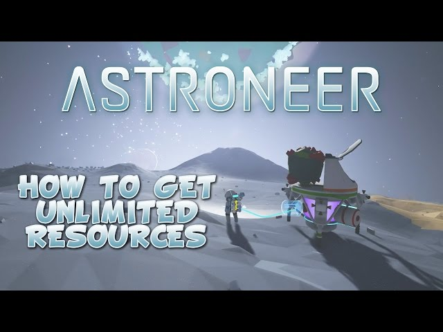 Astroneer Guide: Here's How To Get Infinite Resources - One