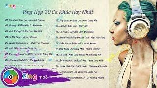 Tổng Hợp 20 Ca Khúc Nhạc Trẻ Hay Nhất Tháng 7/2015