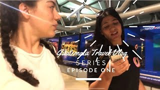 Taking flight(s) from New York City to Guatemala City (WITH SISTER)   Guatemala Travel Vlog Pt.1