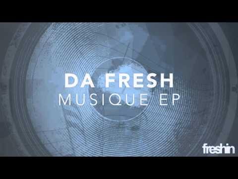 Da Fresh - Musique (Original Mix) [Freshin]