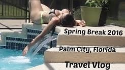 Spring Break 2016 | Palm City, Florida | Travel Vlog