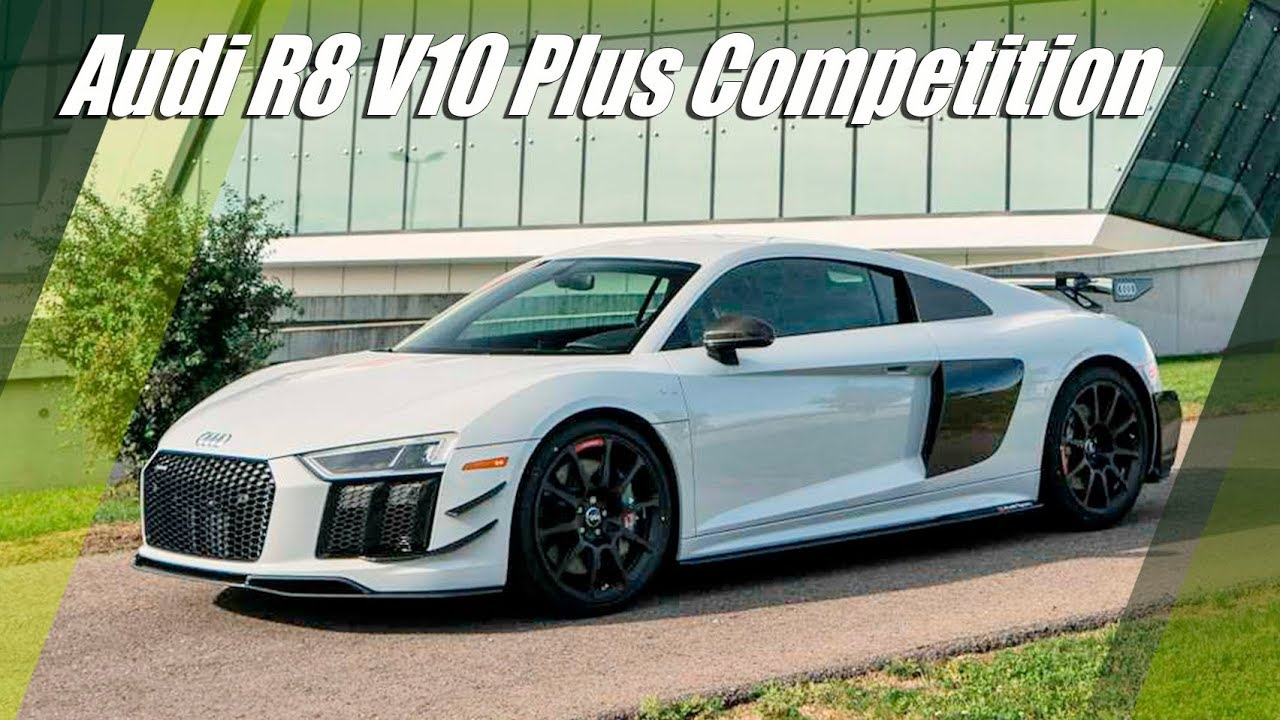 2018 Audi R8 V10 Plus Competition Package Youtube