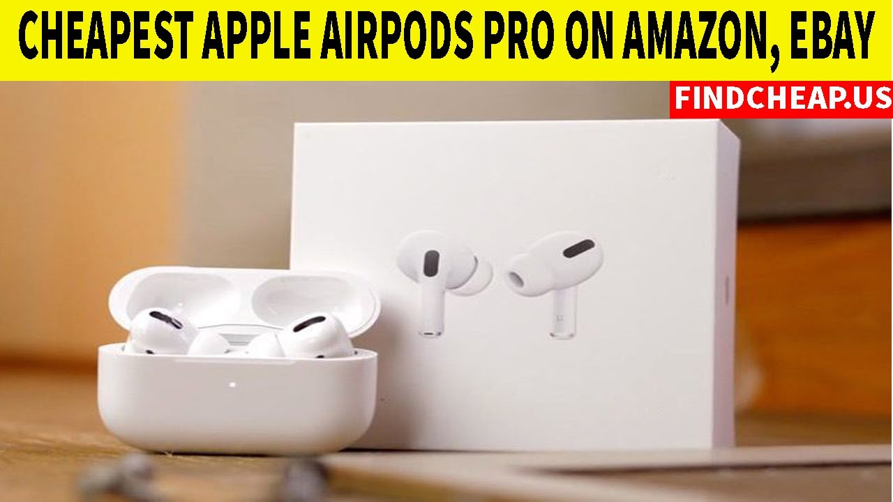Cheapest Apple Airpods Pro On Ebay Amazon Findcheap Us Youtube