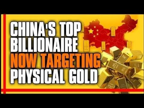 China's Top Billionaire Now Targeting Physical Gold