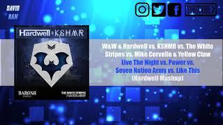 Live The Night vs. Power vs. Seven Nation Army vs. Like This (Hardwell UMF 2018 Mashup)