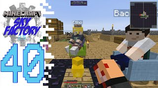 Sky Factory 2.5 (Modded Minecraft) - EP40 - Special Guest!