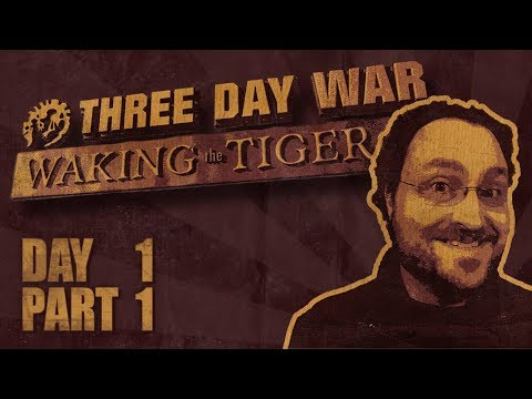 Three Day War: Waking the Tiger - Day 1 Part 1