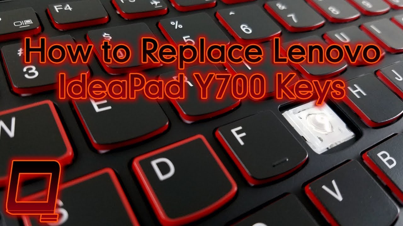 How to Replace Lenovo Ideapad Y700 Laptop Keys
