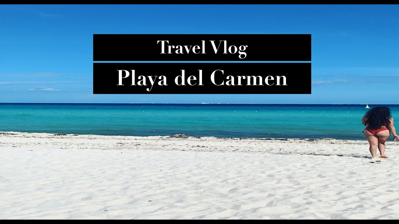 PLAYA DEL CARMEN | TRAVEL GUIDE | I.S.C. TV EP 3