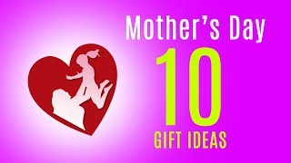 Top 10 Mother's Day Gifts Idea 2018   Indian Mom Loves