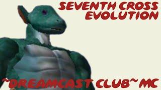 ~Dreamcast Club: Seventh Cross Evolution~
