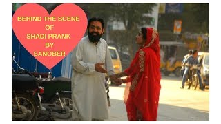 BEHIND THE SCENES OF SHADI PRANK By Sanober | Pranks In Pakistan | Just Chill | 2018