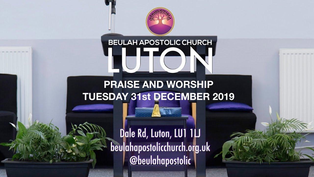 Beulah Luton Watchnight Service 2019- Praise and worship ...