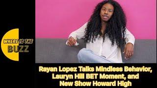 #rayanlopez talks #mindlessbehavior, #laurynhill #bet moment, and new show #howardhigh.more celebrity news ►►https://whereisthebuzz.com/subscribe! ►►https://...
