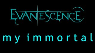Evanescence-My Immortal Lyrics (Origin)